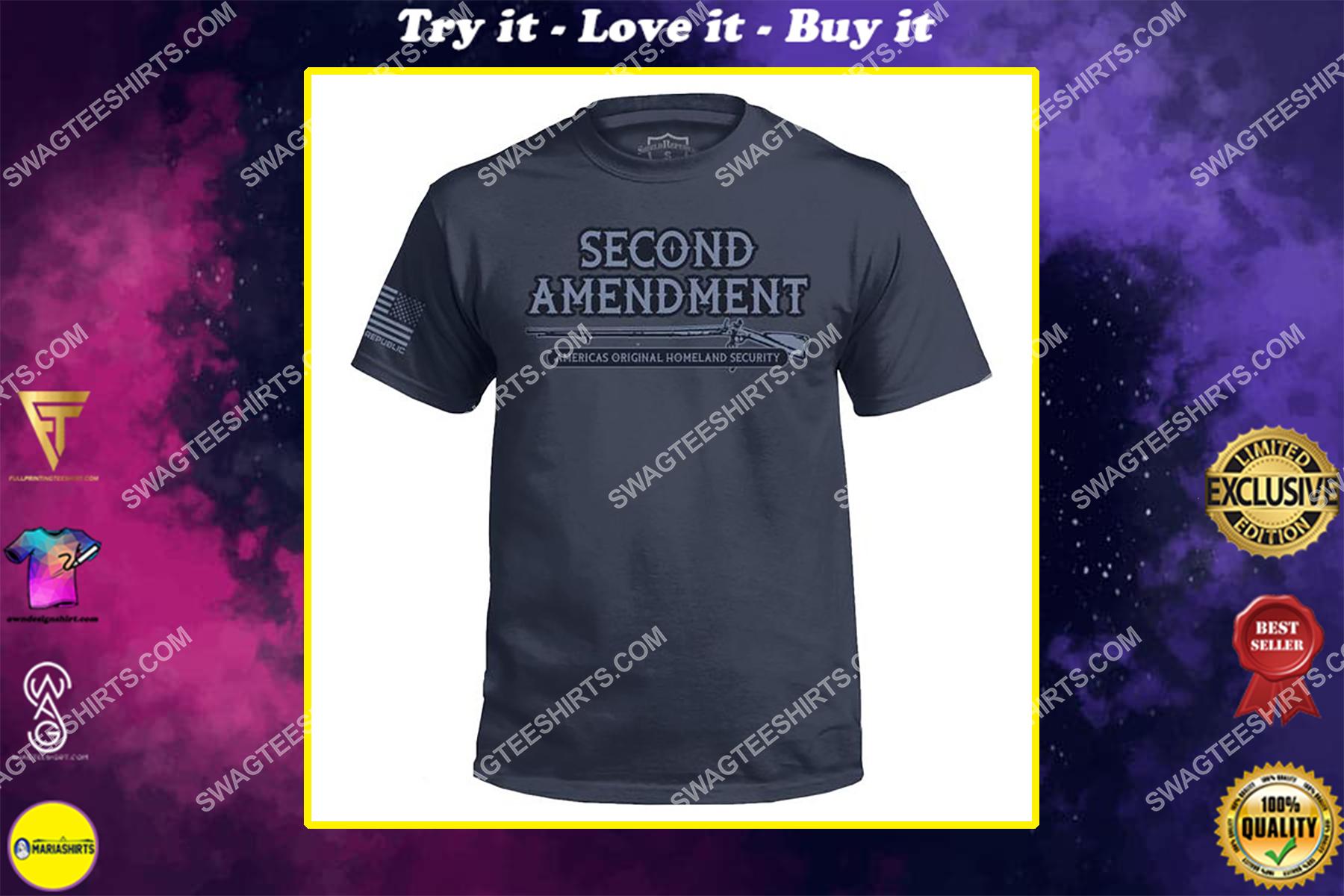 the second amendment america's original homeland security shirt