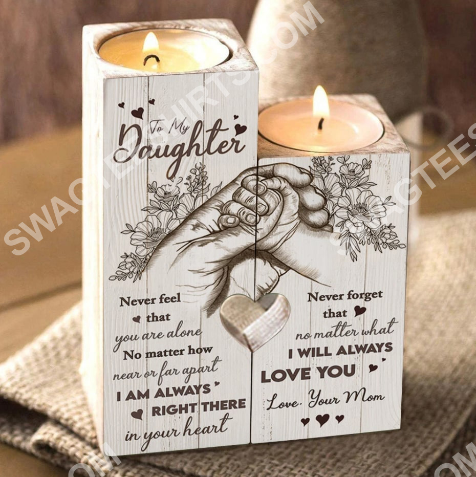 to my daughter i will always love you your mom candle holder 2(1) - Copy