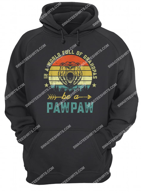 vintage in a world full of grandpas be a pawpaw hoodie 1