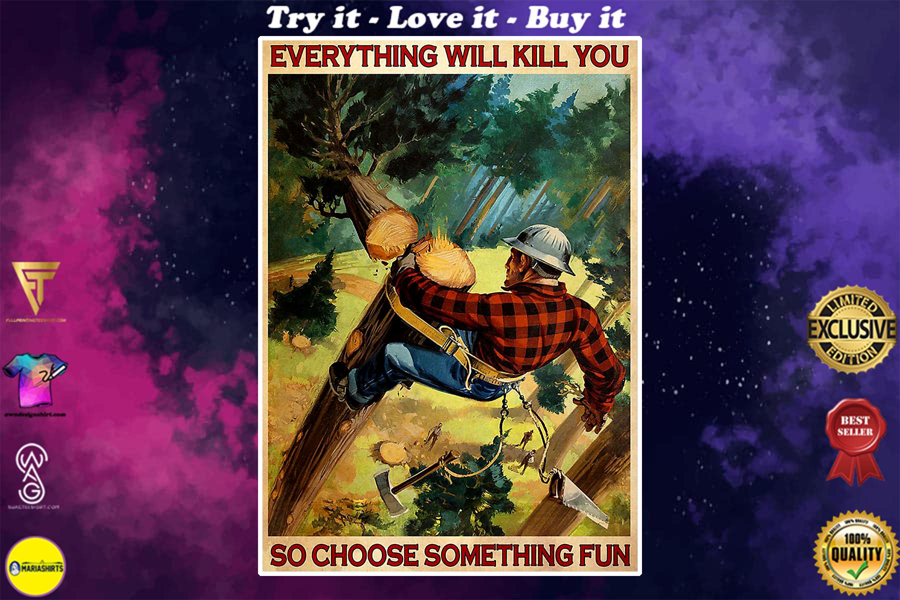 vintage lumberjack everything will kill you so choose something fun poster