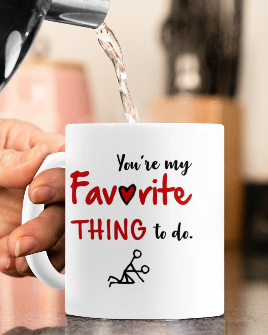 you're my favorite thing to do happy valentine's day mug 4
