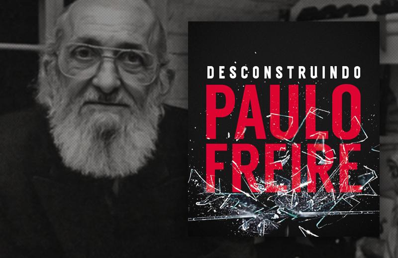 Desconstruindo Paulo Freire Uma Proposta Necessária