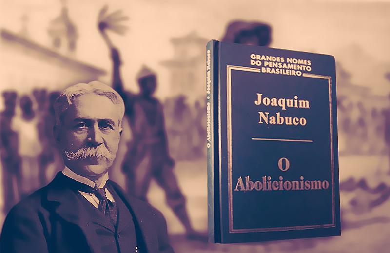 """""""O Abolicionismo"""": a escravidão como chaga da formação nacional"""