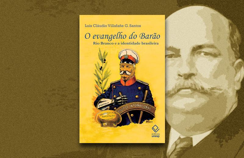 """""""O evangelho do barão"""": um reencontro entre Rio Branco e o Brasil"""