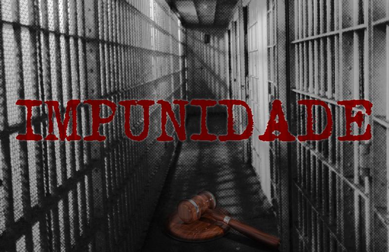A impunidade no Brasil é um convite ao crime
