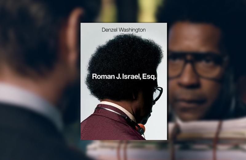 Roman J. Israel, herói ou vilão?