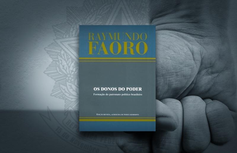 """""""Os Donos do Poder"""": a impressionante obra de Raymundo Faoro"""