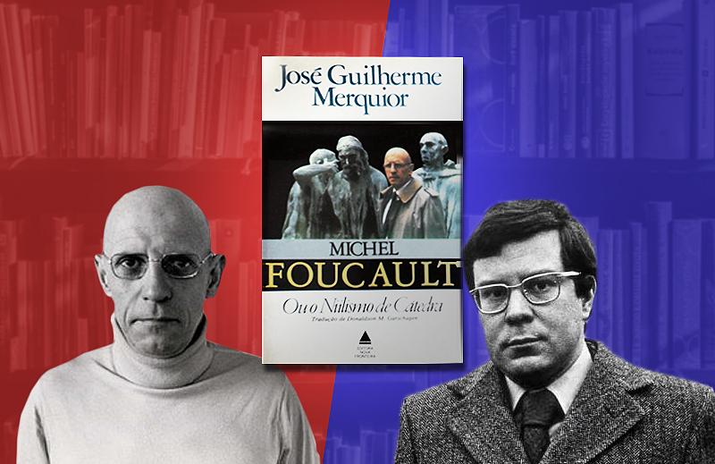 """José Guilherme Merquior contra Michel Foucault e o """"Niilismo de Cátedra"""""""