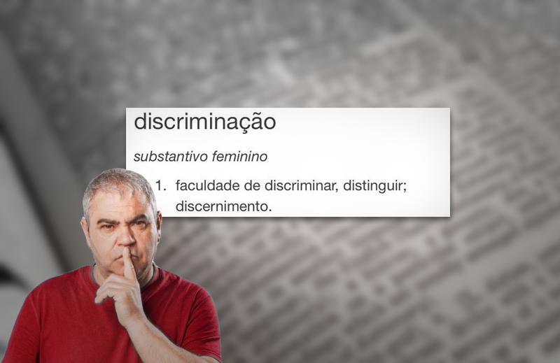 A ditadura do politicamente correto e o termo discriminar