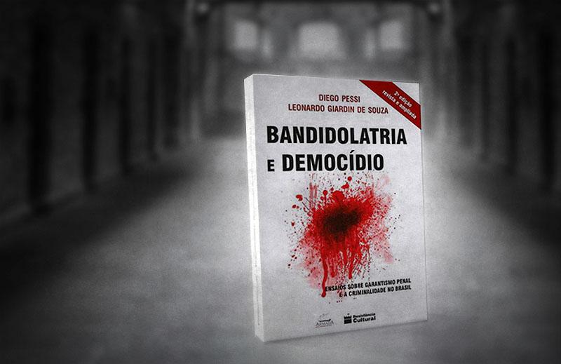 """""""Bandidolatria e democídio"""": a questão mais importante de todas"""