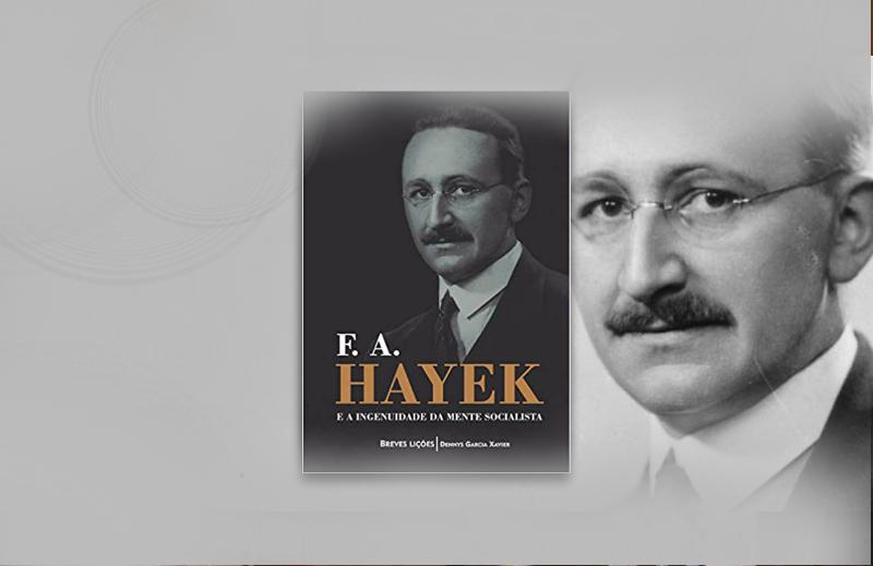 """""""F. A. Hayek e a ingenuidade da mente socialista"""": resgatando um grande pensador"""