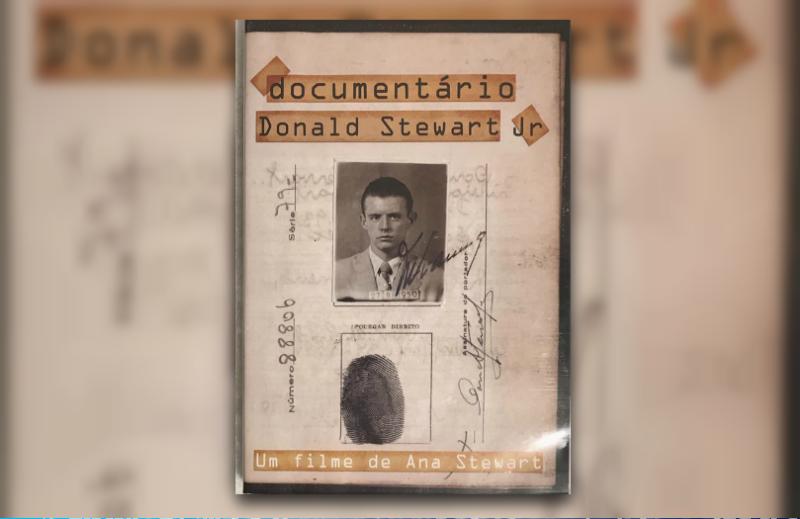 O Legado de Donald Stewart Jr. no documentário de Ana Stewart