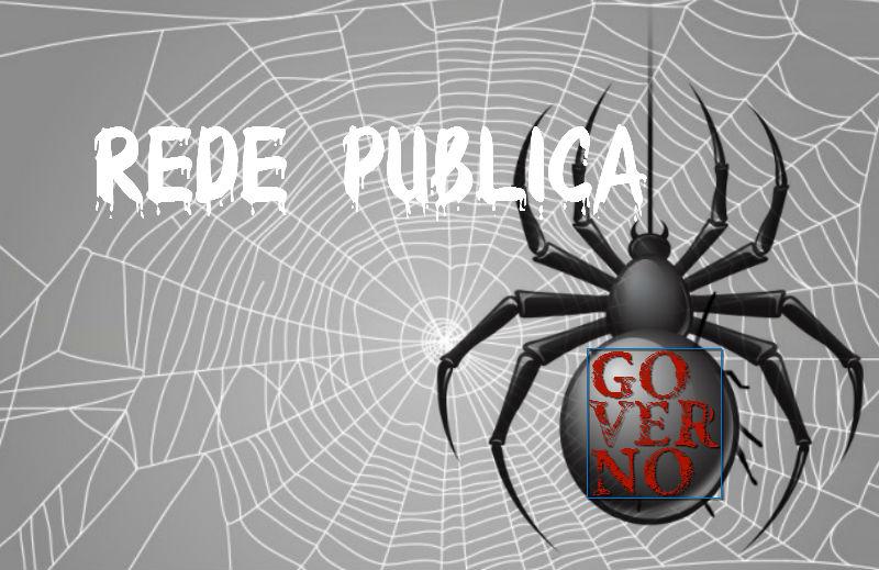 A rede pública é uma enorme teia na qual somos vítimas de um governo aracnídeo gigante