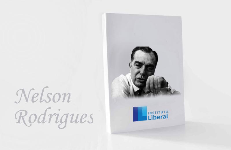 Série Heróis da Liberdade: Nelson Rodrigues