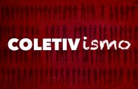 Coletivo e coletivismo possuem o mesmo significado?
