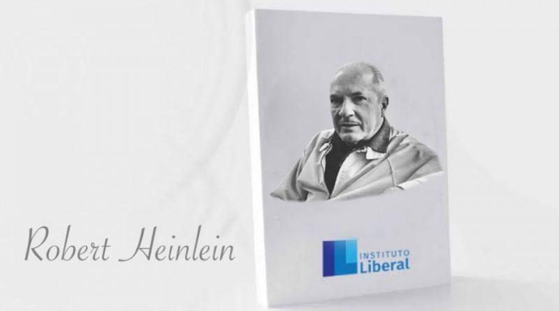 Série heróis da liberdade: Robert A. Heinlein