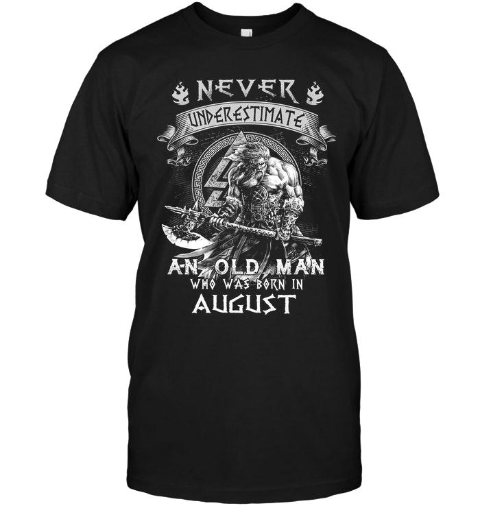 Never Underestimate An Old Man Was Born In August Navy T Shirt Tshirt, Hoodie, Sweater Up To 5xl Black