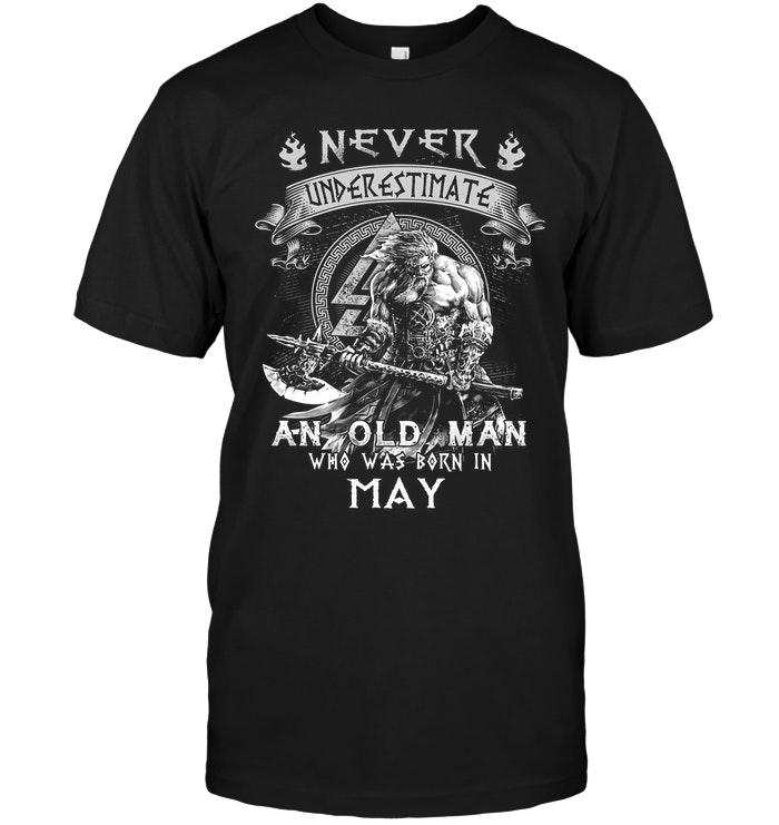 Never Underestimate An Old Man Was Born In May Navy T Shirt Tshirt, Hoodie, Sweater Up To 5xl Black