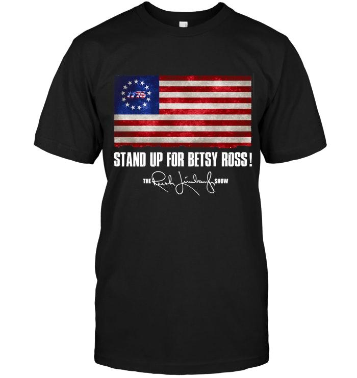Stand Up For Betsy Ross The Rush Limbaugh Show Shirt Tshirt, Hoodie, Sweater Up To 5xl Black