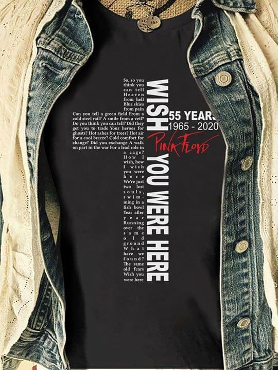 Wish You Were Here Pink Floyd 55 Years 1965 2020 T Shirt Tshirt, Hoodie, Sweater Up To 5xl White
