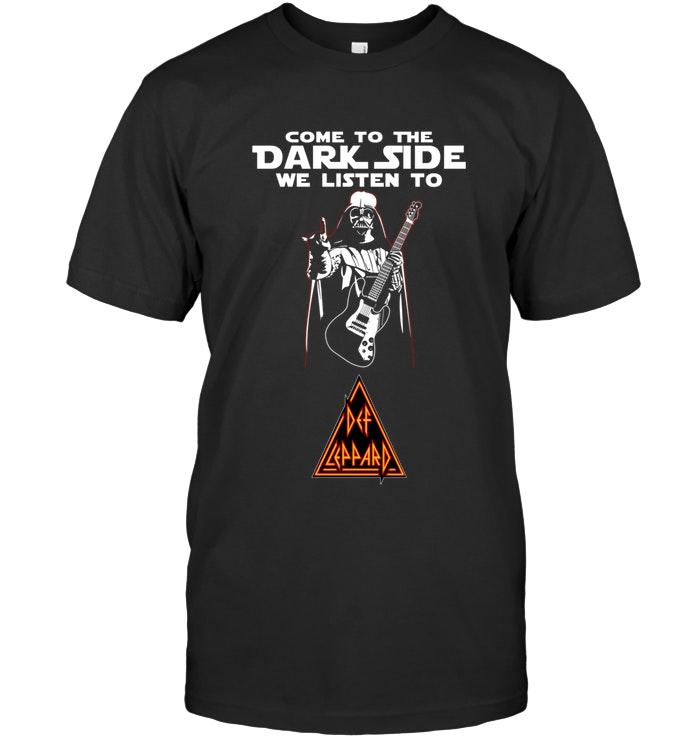 Come To Dark Side We Listen To Def Leppard Darth Vader Star Wars Shirt T Shirt Hoodie, Sweater Up To 5xl