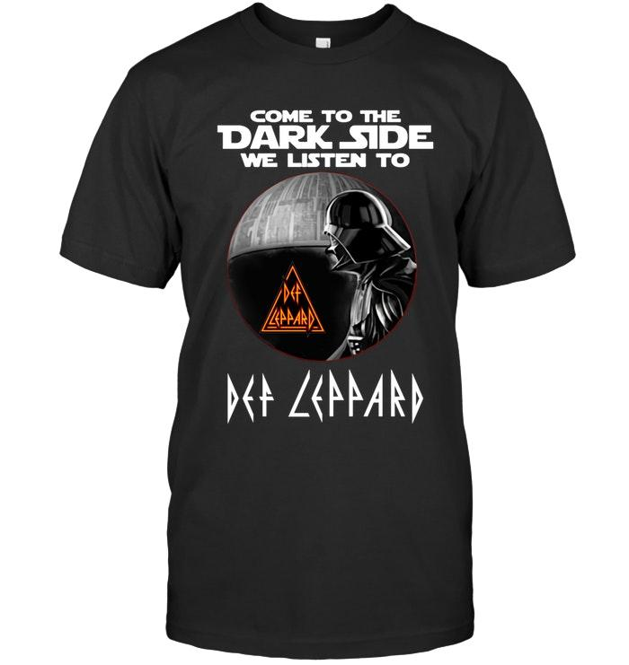 Come To Dark Side We Listen To Def Leppard Star Wars Darth Vader Fan T Shirt T Shirt Hoodie, Sweater Up To 5xl