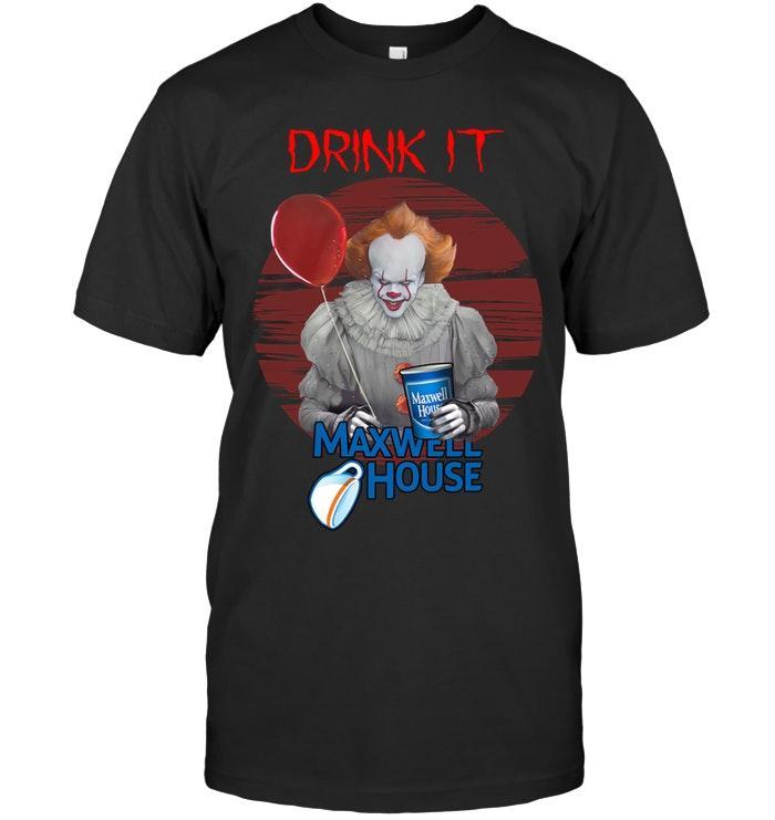 Drink It Maxwell House Lover Halloween Fan Shirt T Shirt Hoodie, Sweater Up To 5xl