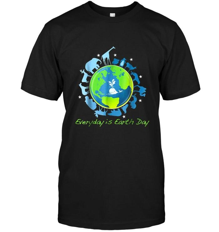Everyday Is Earth Day Black T Shirt T Shirt Hoodie, Sweater Up To 5xl