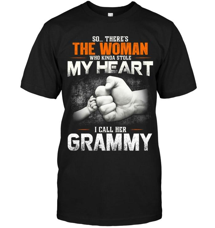 So There Is This Woman Who Kinda Stole My Heart I Call Her Grammy Shirt T Shirt Hoodie, Sweater Up To 5xl