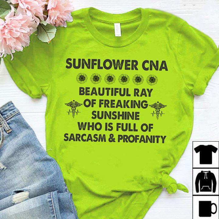 Sunflower Cna Beautiful Day Of Freaking Sunshine Full Of Sarcasm Profanity T Shirt T Shirt Hoodie, Sweater Up To 5xl