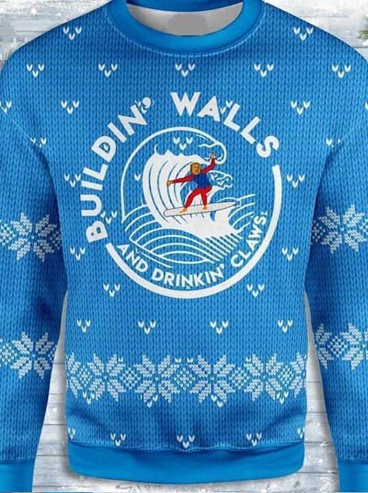 Building Walls And Drinkin Claws Trum Surfin And Drinkin White Claw Christmas Knitting Pattern Sweatshirt Sweatshirt 3d 3d Graphic Printed Tshirt Hood