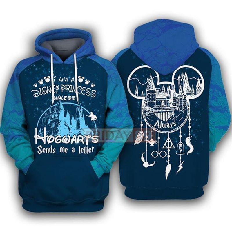 Im A Disney Princess Unless Hogwarts Sends Me A Letter Harry Potter Disney Fan 3d Hoodie 3d Graphic Printed Tshirt Hoodie Up To 5xl