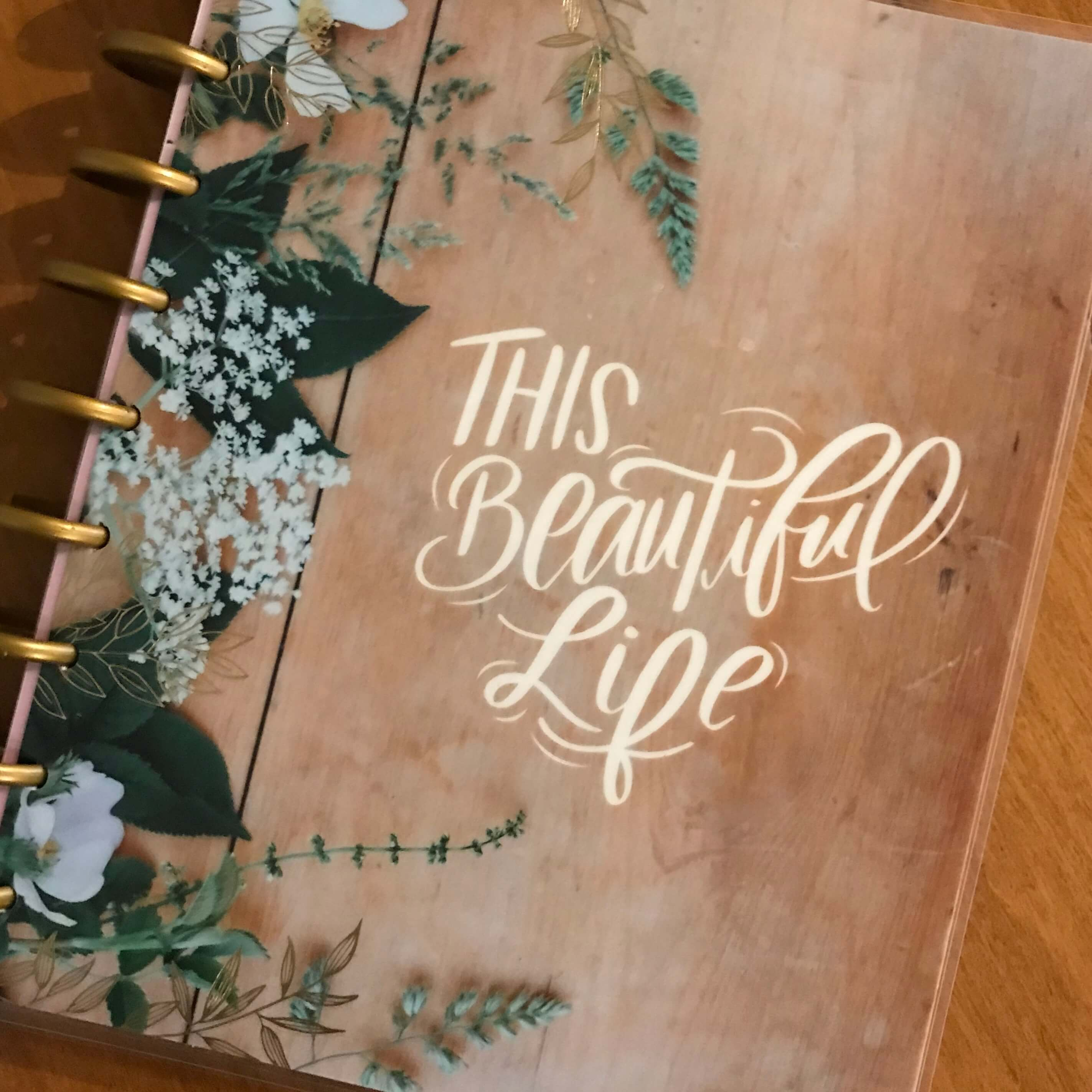 """""""This Beautiful Life"""" Happy Planner cover"""