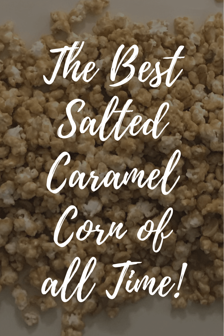 The Best Salted Caramel Corn of all time