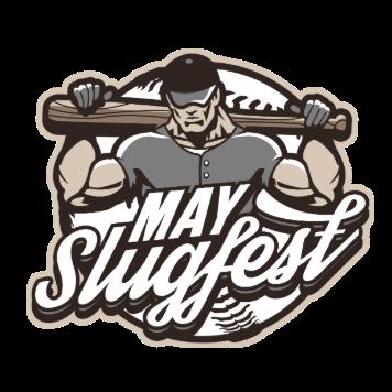 May Slugfest