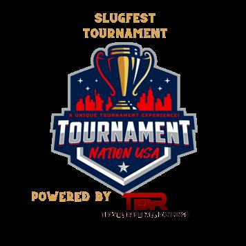 Slugfest Tournament Powered by TBR