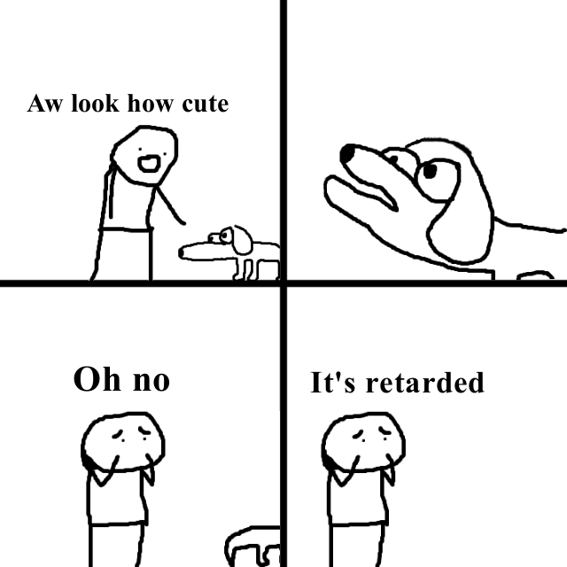 Oh No It S Retarded Meme Template And Creator