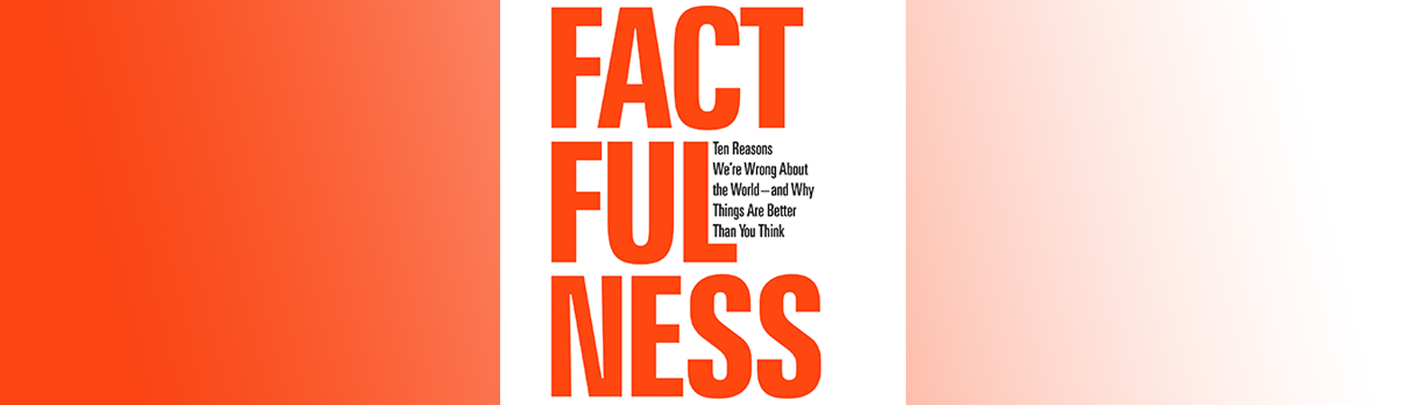 Factfulness – A Statistical Therapy For The Data Enthusiast