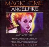 Magic Time: Angelfire by Marc Scott Zicree and Maya Kaathryn Bohnhoff