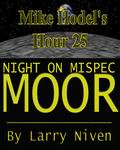 Night on Mispec Moor by Larry Niven