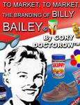 Science Fiction Audiobooks - To Market, To Market: The Branding of Billy Bailey by Cory Doctorow