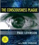 Science Fiction Audiobook - The Consciousness Plague by Paul Levinson