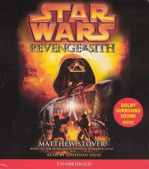 Star Wars: Revenge of the Sith By Matthew Stover; Read by Jonathan Davis