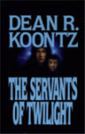 Servants Of Twilight by Dean Koontz