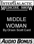Orson Scott Card's InterGalactic Medicine Show Audio Bonus - Middle Woman