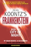Frankenstein - Book Two - City Of Night by Dean Koontz and Ed Gorman