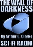 Science Fiction Radio Drama - The Wall Of Darkness by Arthur C. Clarke