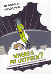 Science Fiction Audiobooks - Where's My Jetpack? by Daniel H. Wilson, PhD