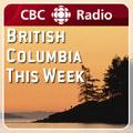 CBC Radio Podcast - British Columbia This Week
