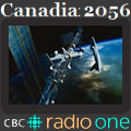 CBC Radio One - Canadia: 2056 by Matt Watts